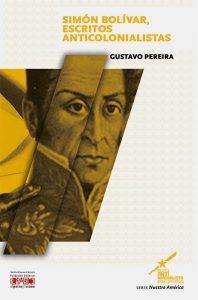 Simón Bolívar, escritos anticolonialistas