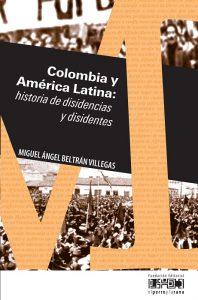 Colombia y América Latina: historia de disidencias y disidentes