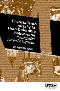 El socialismo raizal y la Gran Colombia bolivariana