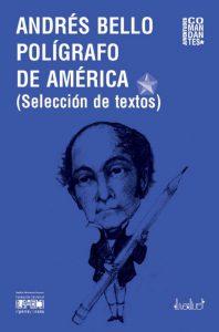 Andrés Bello, polígrafo de América