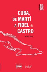 Cuba, de Martí a Fidel Castro