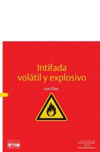 Intifada volátil y explosivo