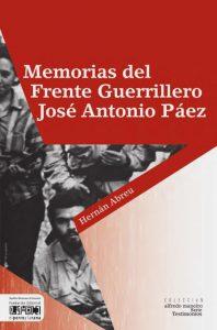 Memorias del Frente Guerrillero José Antonio Páez