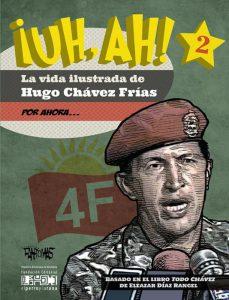 ¡UH, AH! La vida ilustrada de Hugo Chávez Frías. Tomo II