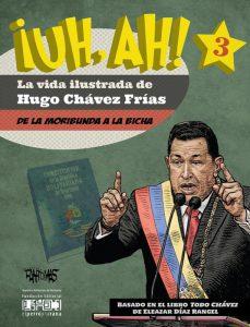 ¡UH, AH! La vida ilustrada de Hugo Chávez Frías. Tomo III