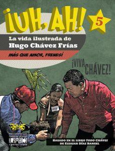 ¡UH, AH! La vida ilustrada de Hugo Chávez Frías. Tomo V