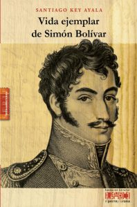 Vida ejemplar de Simón Bolívar