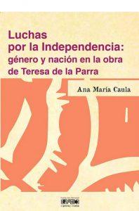 Luchas por la Independencia: género y nación en la obra de Teresa de la Parra