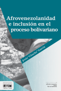 Afrovenezolanidad e inclusión en el proceso bolivariano