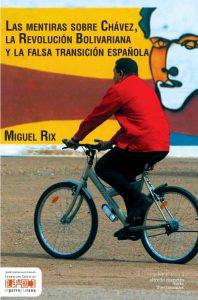 Las mentiras sobre Chávez, la Revolución Bolivariana y la falsa transición española