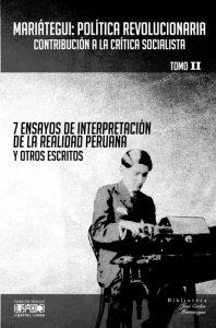 7 ensayos de interpretación de la realidad peruana y otros escritos