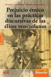 Prejuicio étnico en las prácticas discursivas de las élites venezolanas
