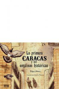La primera Caracas y sus esquinas históricas