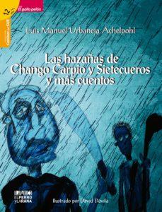 Las hazañas de Chango Carpio y Sietecueros y más cuentos
