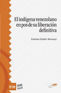 El indígena venezolano en pos de su liberación definitiva