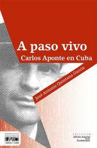 A paso vivo. Carlos Aponte en Cuba