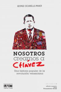 Nosotros creamos a Chávez