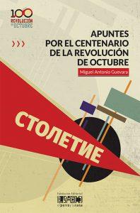 Apuntes por el centenario de la Revolución de Octubre