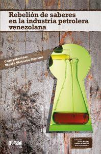 Rebelión de saberes en la industria petrolera venezolana