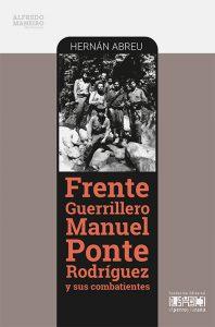 Frente Guerrillero Manuel Ponte Rodríguez y sus combatientes