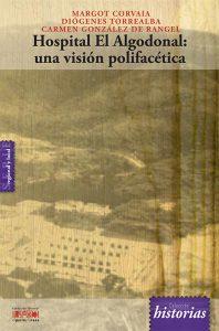 Hospital El Algodonal: una visión polifacética