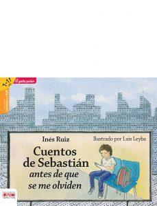 Cuentos de Sebastián antes de que se me olviden