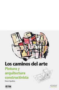 Los caminos del arte: pintura y arquitectura constructivista