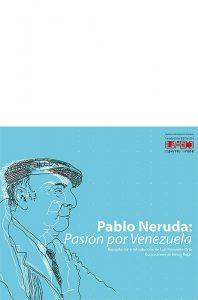 Pablo Neruda: Pasión por Venezuela