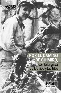 Por el camino de Chimiro, con la brigada de los ríos y las filas