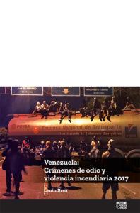 Venezuela: Crímenes de odio y violencia incendiaria 2017