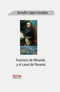 Francisco de Miranda y el canal de Panamá