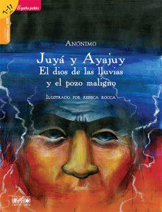 Juyá y Ayajuy. El dios de las lluvias y el pozo maligno