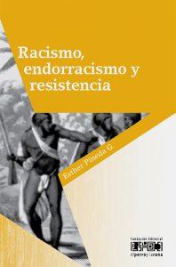 Racismo, endorracismo y resistencia