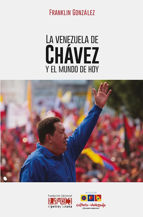 La Venezuela de Chávez y el mundo de hoy
