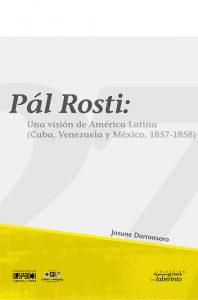 Pál Rosti: Una visión de América Latina