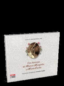 Dos historias de Blanca Margarita y María Cecilia