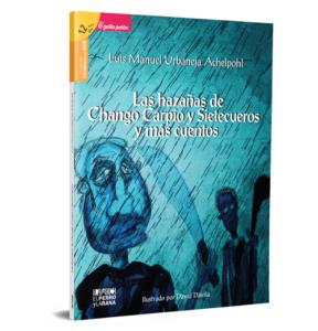 Las hazañas de Chango Carpio y Sietecueros y otros cuentos